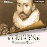 The Complete Essays of Montaigne, Michel Eyquem de Montaigne