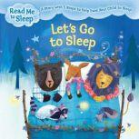 Let's Go to Sleep A Story with Five Steps to Help Ease Your Child to Sleep, Maisie Reade
