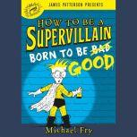 How to Be a Supervillain: Born to Be Good, Michael Fry