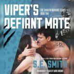 Vipers Defiant Mate Sarafin Warriors, Book 2, S.E. Smith