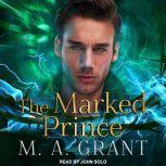 The Marked Prince, M.A. Grant