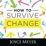 How to Survive Change, Joyce Meyer