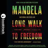 Long Walk to Freedom: The Autobiography of Nelson Mandela - Booktrack Edition, Nelson Mandela