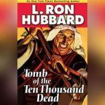 Tomb of the Thousand Dead, L. Ron Hubbard
