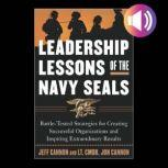 The Leadership Lessons of the U.S. Navy SEALS, Jeff Cannon