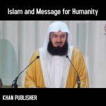 Islam and Message for Humanity, Khan Publisher