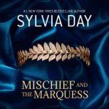 Mischief and the Marquess, Sylvia Day