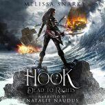 Hook: Dead to Rights Dead to Rights, Melissa Snark
