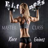 Fitness Master Class, Kace Gaines