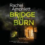 Bridge to Burn, Rachel Amphlett