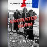 Uncounted Victim The Journey of a Tortured Soul, Yael Eylat-Tanaka