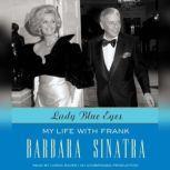 Lady Blue Eyes My Life with Frank, Barbara Sinatra