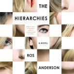 The Hierarchies A Novel, Ros Anderson
