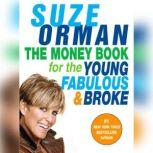 The Money Book for the Young, Fabulous & Broke, Suze Orman