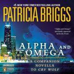 Alpha and Omega A Novella from On the Prowl, Patricia Briggs