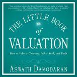 The Little Book of Valuation How to Value a Company, Pick a Stock and Profit, Aswath Damodaran