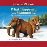 What Happened to the Mammoths? And Other Explorations of Science in Action, Jack Myers