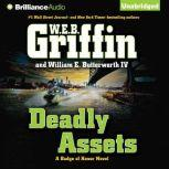 Deadly Assets, W.E.B. Griffin