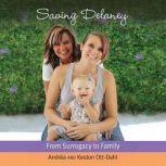 Saving Delaney, Andrea and Keston Ott-Dahl