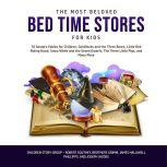 The Most Beloved Bed Time Stores for Kids: 10 Aesop's Fables for Children, Goldilocks and the Three Bears, Little Red Riding Hood, Snow White and the Seven Dwarfs, The Three Little Pigs, and Many More, Children Story Group
