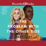 The Problem with the Other Side, Kwame Ivery