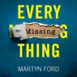 Every Missing Thing, Martyn Ford