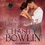 The Resurrection of Lady Ramsleigh, Chasity Bowlin