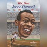Who Was Jesse Owens?, James Buckley, Jr.