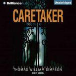 The Caretaker, Thomas W. Simpson