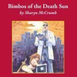 Bimbos of the Death Sun, Sharyn McCrumb
