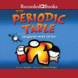 The Periodic Table Elements with Style, Adrian Dingle