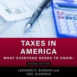 Taxes in America What Everyone Needs to Know, 2nd Edition, Leonard E. Burman
