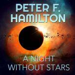 A Night Without Stars A Novel of the Commonwealth, Peter F. Hamilton