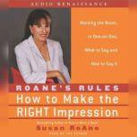 RoAne's Rules How to Make the Right Impression: Working the Room, Susan RoAne