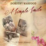 A Simple Smile A Poetic Memoir, Dorothy Mahfood