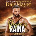 Reyes's Raina Book 18: Heroes For Hire, Dale Mayer