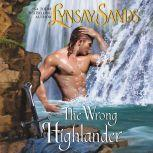 The Wrong Highlander Highland Brides, Lynsay Sands