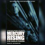 Mercury Rising, Ryne Douglas Pearson