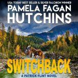 Switchback A Patrick Flint Novel, Pamela Fagan Hutchins