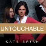 Untouchable, Kate Brian