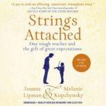 Strings Attached One Tough Teacher and the Gift of Great Expectations, Joanne Lipman