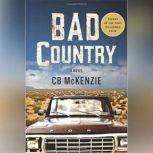 Bad Country, CB McKenzie