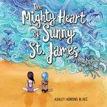 The Mighty Heart of Sunny St. James, Ashley Herring Blake