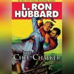 The Chee Chalker, L. Ron Hubbard