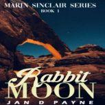 Rabbit Moon A Navajoland Mystery, Jan D Payne