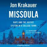 Missoula Rape and the Justice System in a College Town, Jon Krakauer