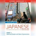 Starting Out in Japanese: Part 1--Meeting People and Basic Expressions, Living Language