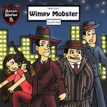 Notes from a Wimpy Mobster A Mobster Who Quit His Business, Jeff Child