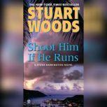 Shoot Him If He Runs, Stuart Woods