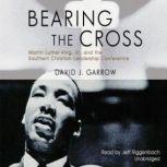 Bearing the Cross, David J. Garrow